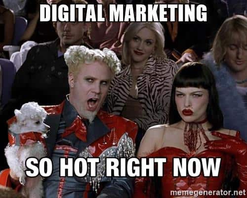 Digital Marketing is so hot right now