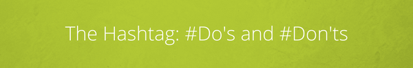The Hashtag Do's and Don'ts